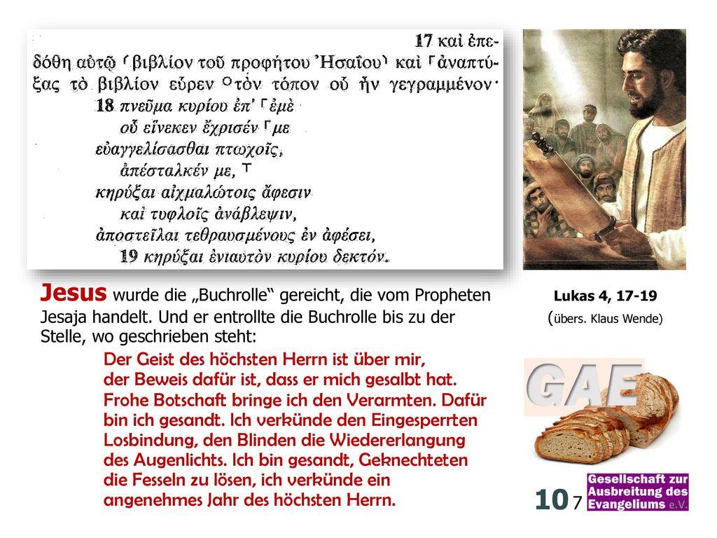 """Jesus wurde die """"Buchrolle gereicht, die vom Propheten Lukas 4, 17-19"""