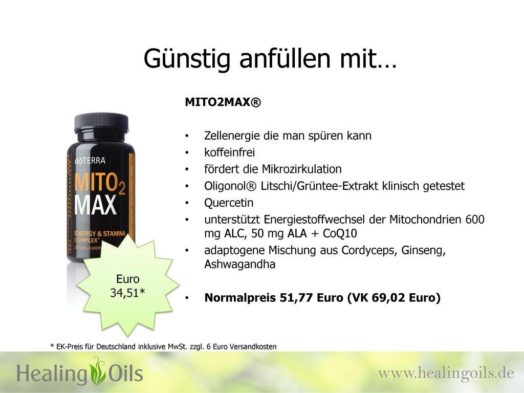 Günstig anfüllen mit… www.healingoils.de MITO2MAX®