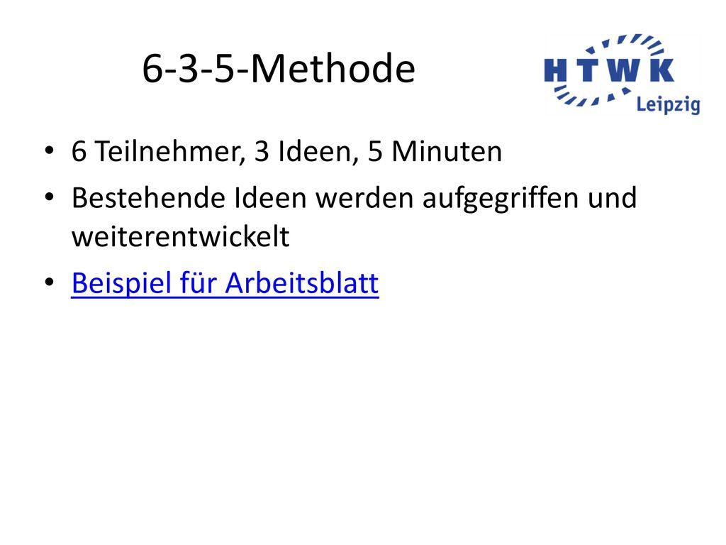 6-3-5-Methode 6 Teilnehmer, 3 Ideen, 5 Minuten