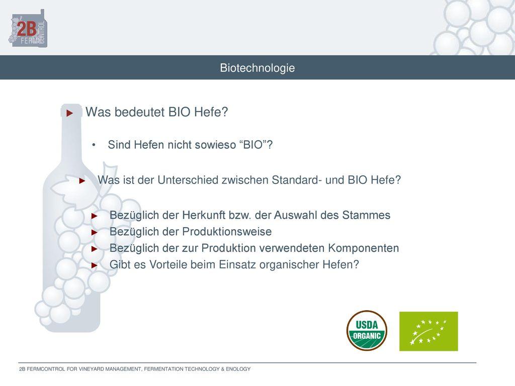 Was bedeutet BIO Hefe Biotechnologie Sind Hefen nicht sowieso BIO