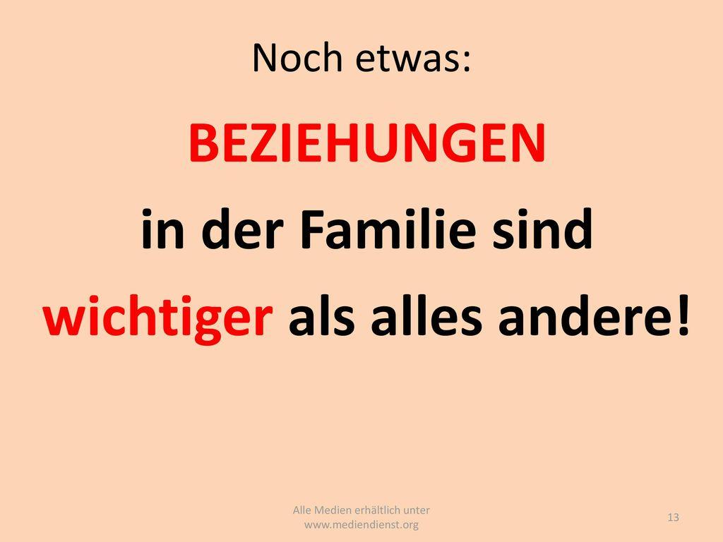 BEZIEHUNGEN in der Familie sind wichtiger als alles andere!