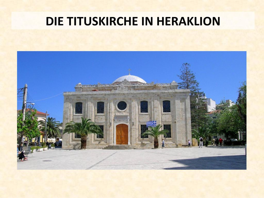 DIE TITUSKIRCHE IN HERAKLION