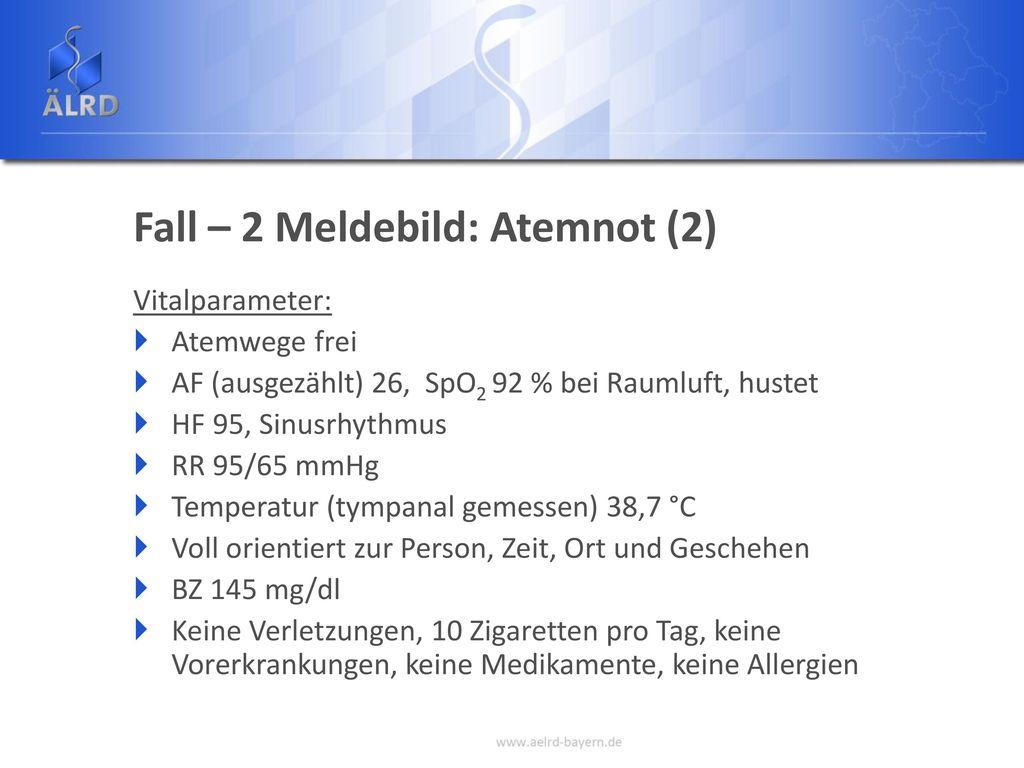 Fall – 2 Meldebild: Atemnot (2)