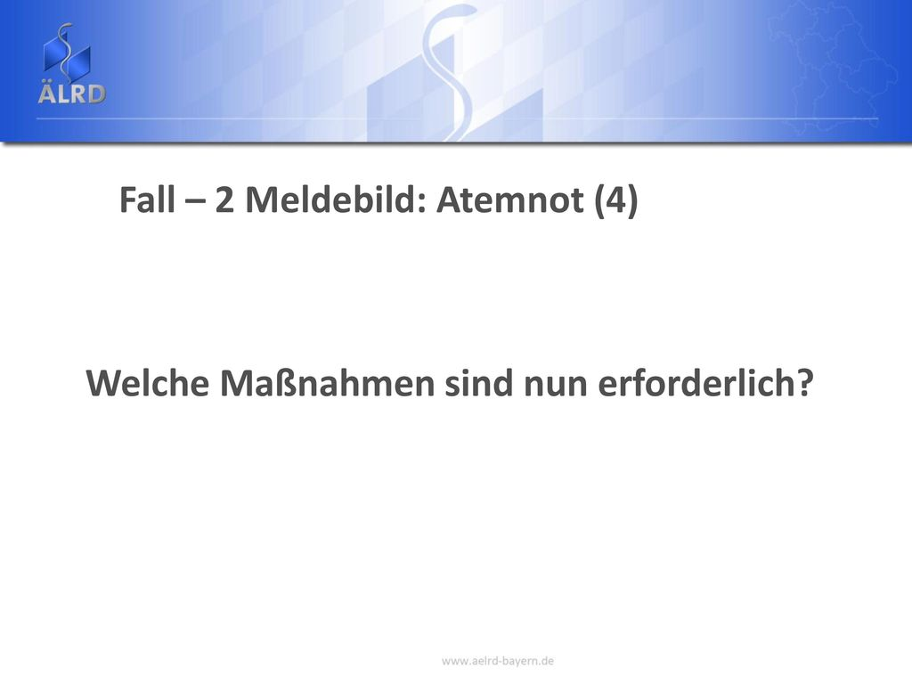 Fall – 2 Meldebild: Atemnot (4)