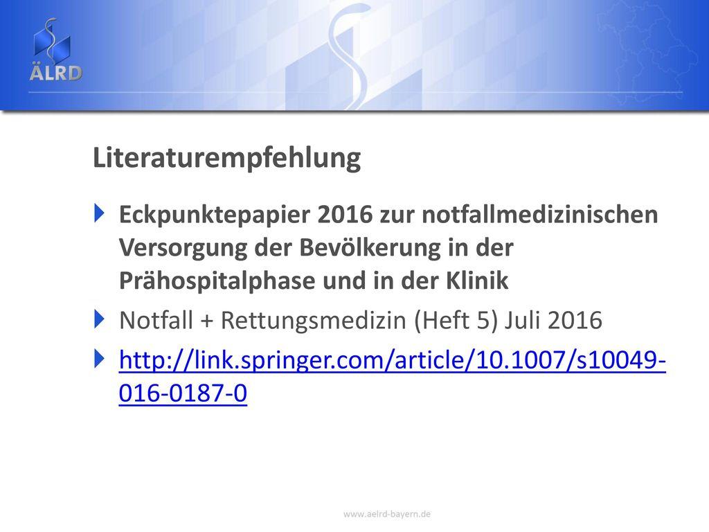 Literaturempfehlung Eckpunktepapier 2016 zur notfallmedizinischen Versorgung der Bevölkerung in der Prähospitalphase und in der Klinik.