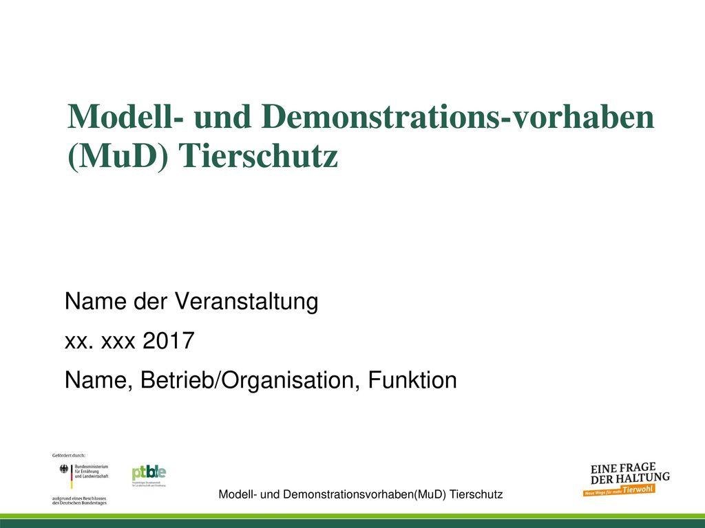 Modell- und Demonstrations-vorhaben (MuD) Tierschutz