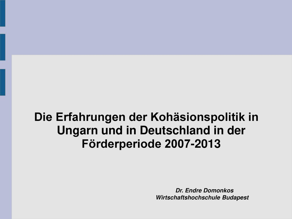 Die Erfahrungen der Kohäsionspolitik in Ungarn und in Deutschland in der Förderperiode 2007-2013