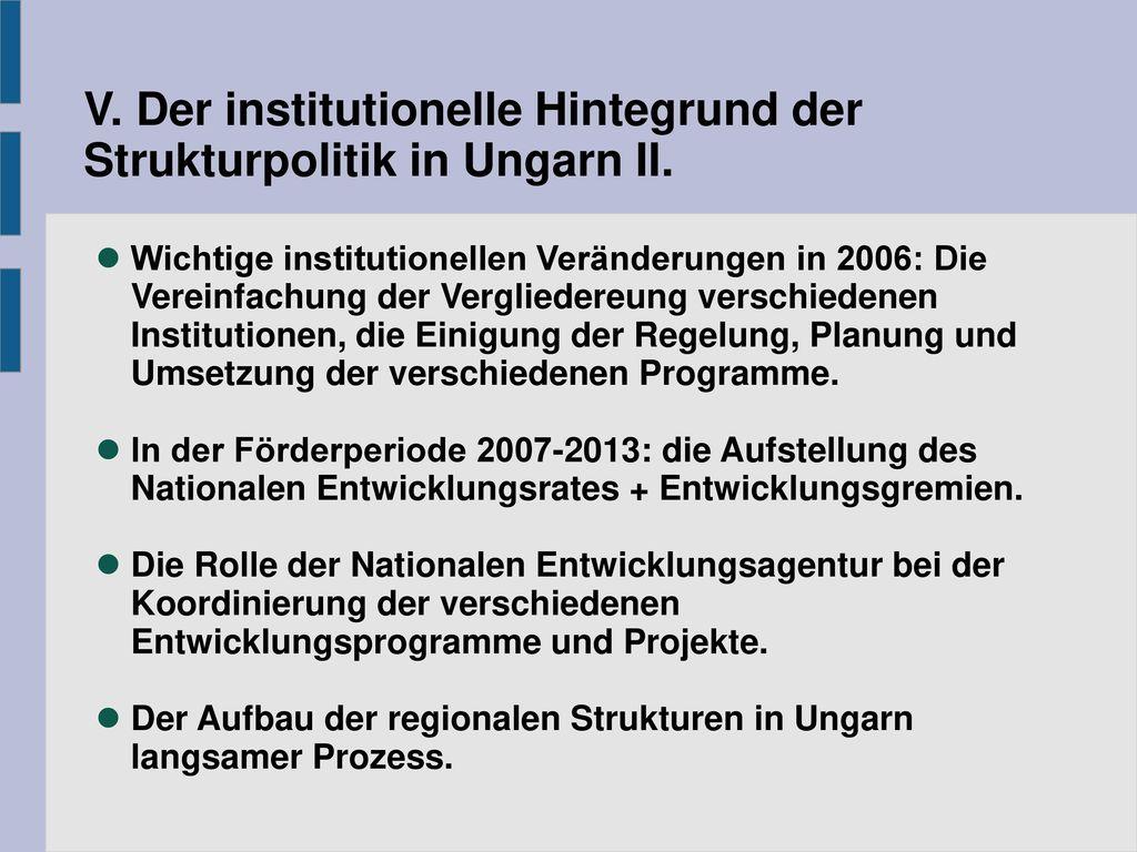 V. Der institutionelle Hintegrund der Strukturpolitik in Ungarn II.