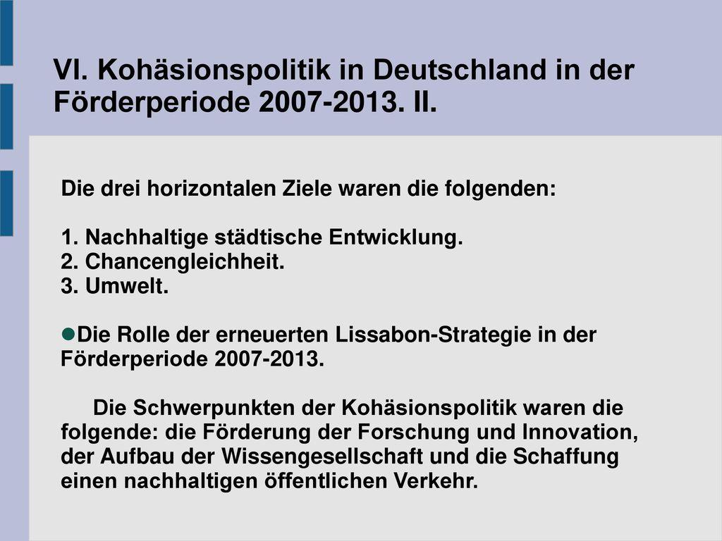 VI. Kohäsionspolitik in Deutschland in der Förderperiode 2007-2013. II.