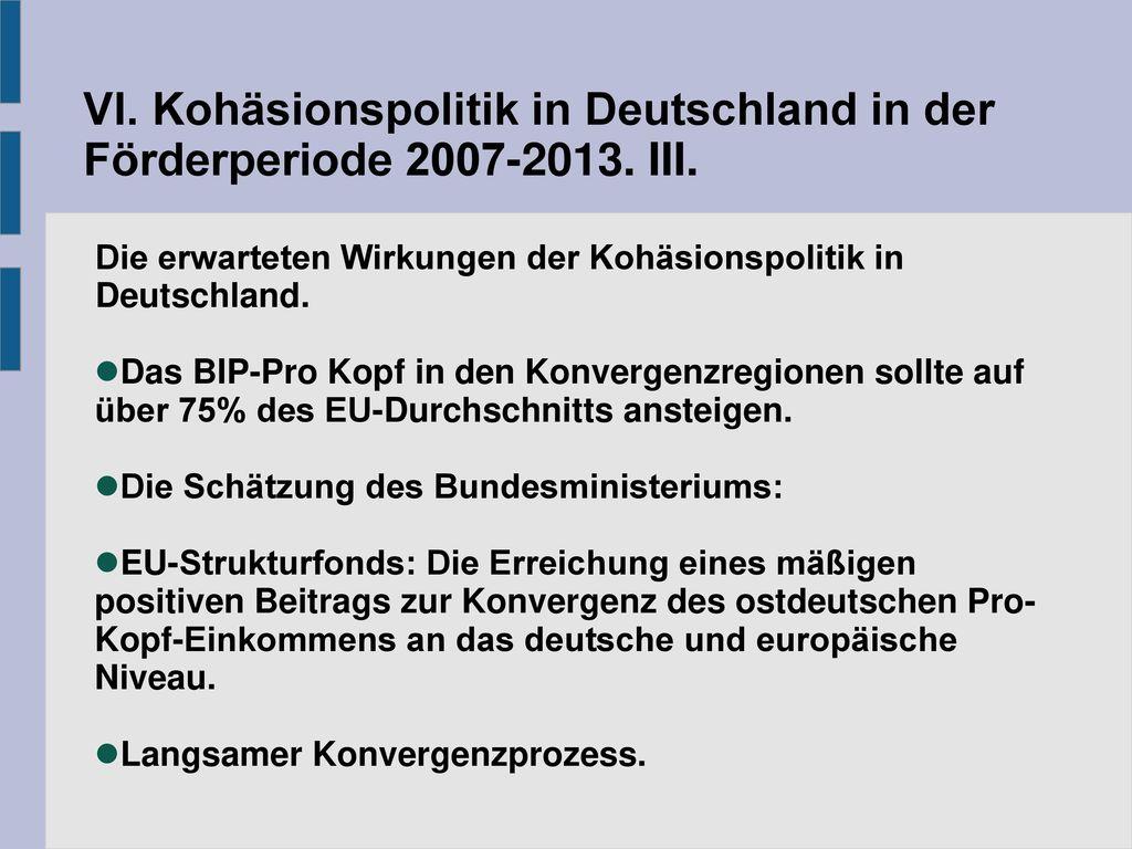 VI. Kohäsionspolitik in Deutschland in der Förderperiode 2007-2013. III.
