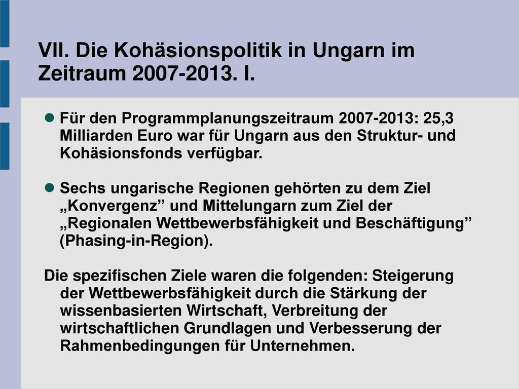 VII. Die Kohäsionspolitik in Ungarn im Zeitraum 2007-2013. I.