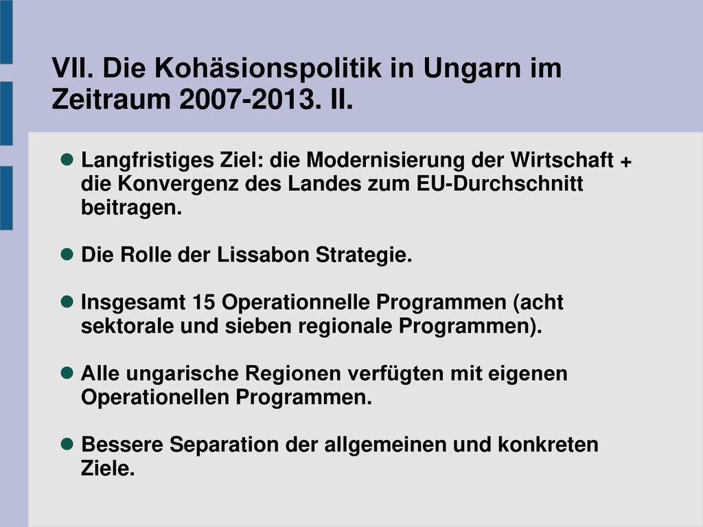 VII. Die Kohäsionspolitik in Ungarn im Zeitraum 2007-2013. II.