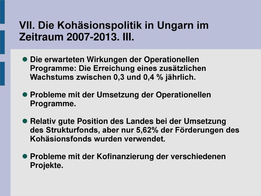VII. Die Kohäsionspolitik in Ungarn im Zeitraum 2007-2013. III.