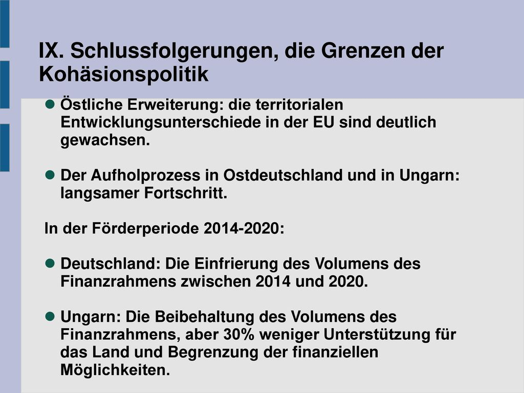 IX. Schlussfolgerungen, die Grenzen der Kohäsionspolitik