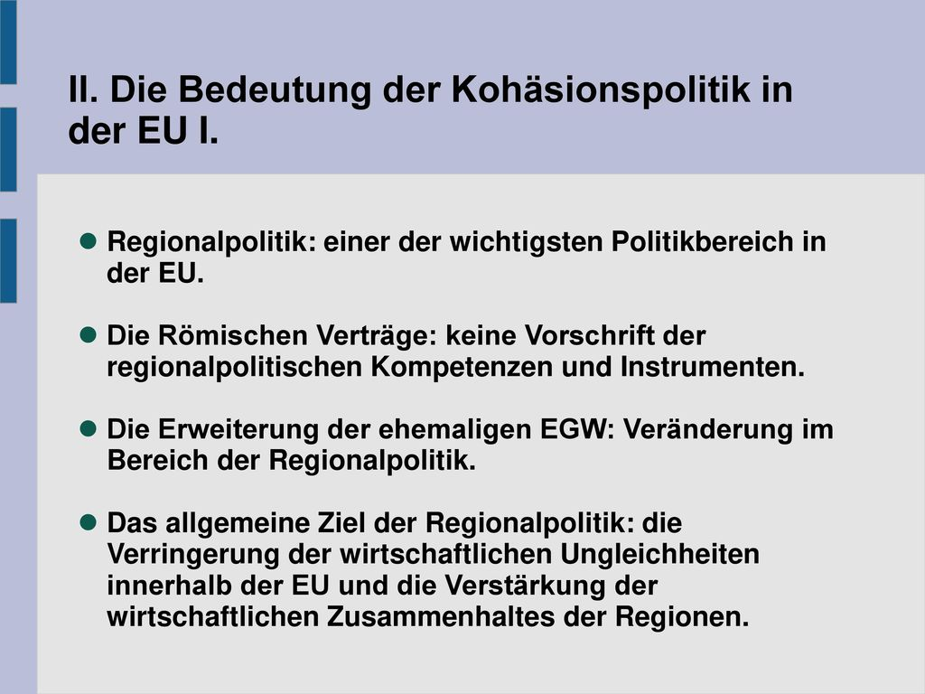 II. Die Bedeutung der Kohäsionspolitik in der EU I.
