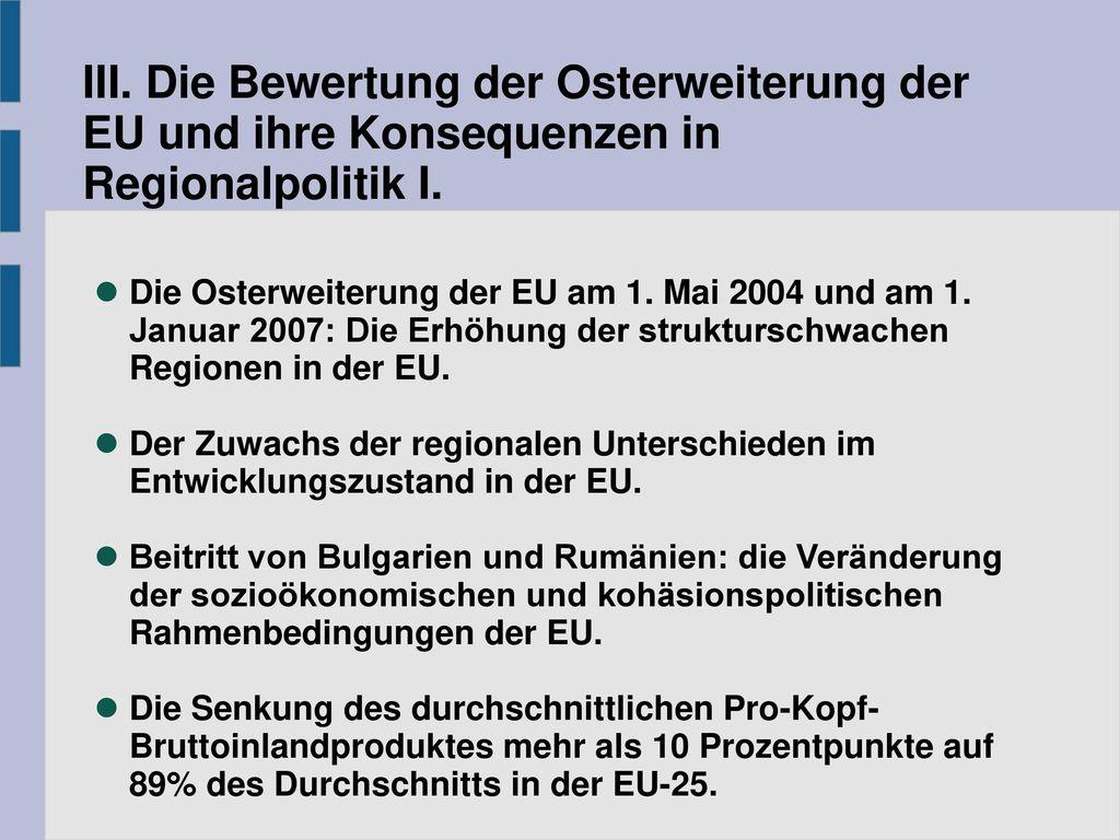 III. Die Bewertung der Osterweiterung der EU und ihre Konsequenzen in Regionalpolitik I.