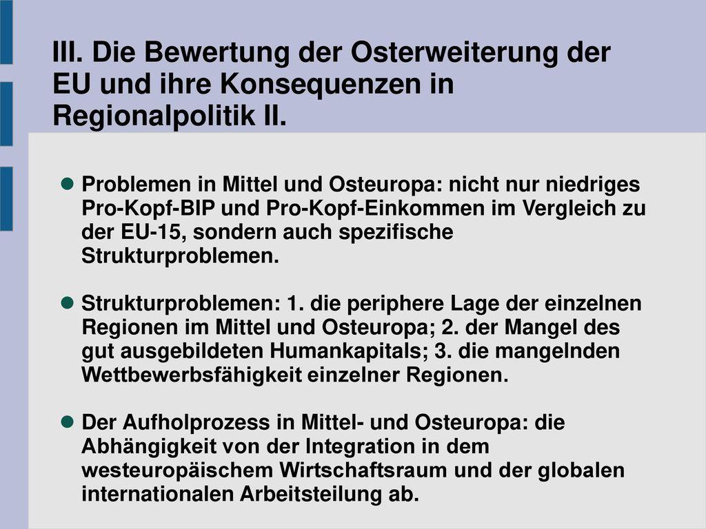 III. Die Bewertung der Osterweiterung der EU und ihre Konsequenzen in Regionalpolitik II.