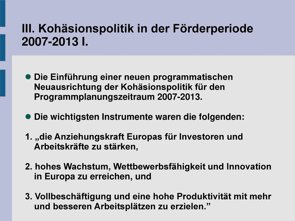 III. Kohäsionspolitik in der Förderperiode 2007-2013 I.