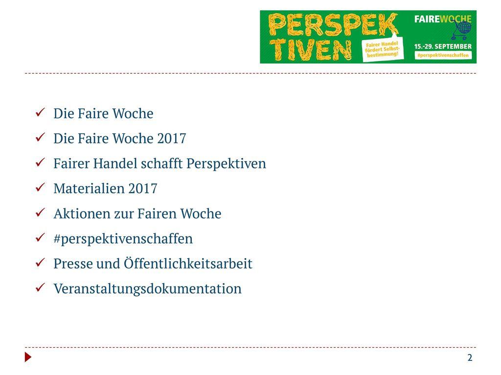 Die Faire Woche Die Faire Woche 2017. Fairer Handel schafft Perspektiven. Materialien 2017. Aktionen zur Fairen Woche.