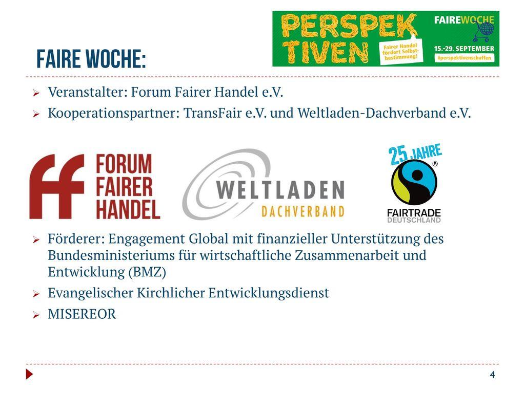 Faire Woche: Veranstalter: Forum Fairer Handel e.V.