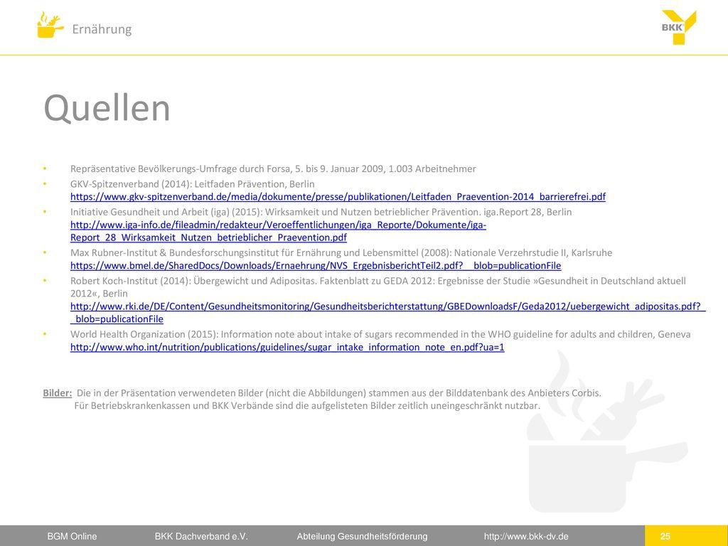 Quellen Repräsentative Bevölkerungs-Umfrage durch Forsa, 5. bis 9. Januar 2009, 1.003 Arbeitnehmer.
