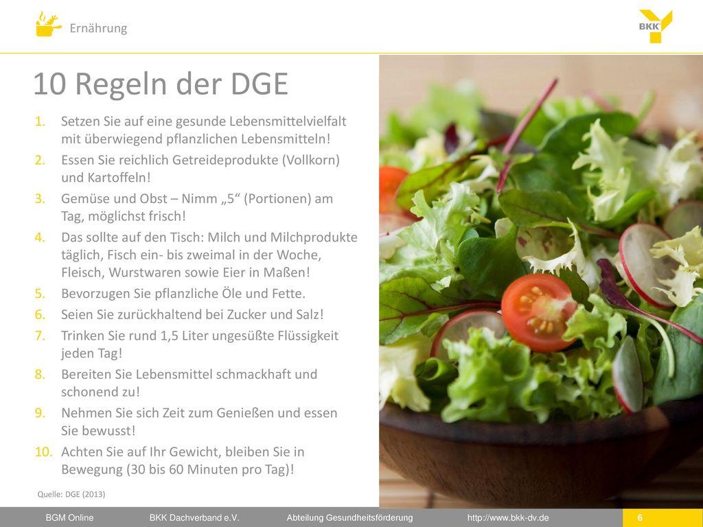 10 Regeln der DGE Setzen Sie auf eine gesunde Lebensmittelvielfalt mit überwiegend pflanzlichen Lebensmitteln!