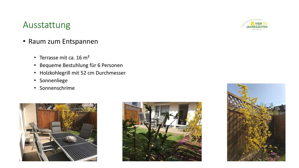 Ausstattung Raum zum Entspannen Terrasse mit ca. 16 m²