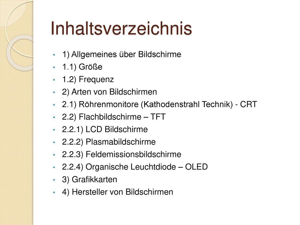 Inhaltsverzeichnis 1) Allgemeines über Bildschirme 1.1) Größe