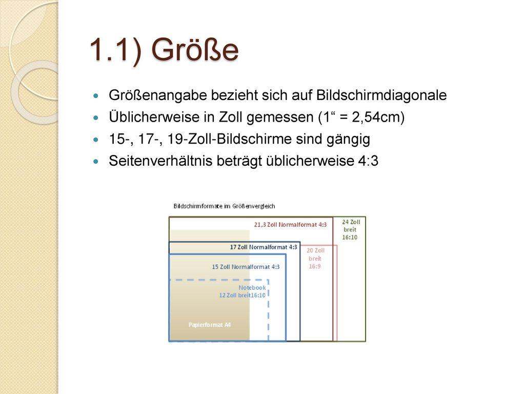 1.1) Größe Größenangabe bezieht sich auf Bildschirmdiagonale
