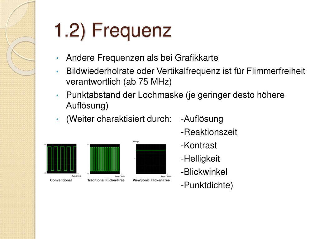 1.2) Frequenz Andere Frequenzen als bei Grafikkarte