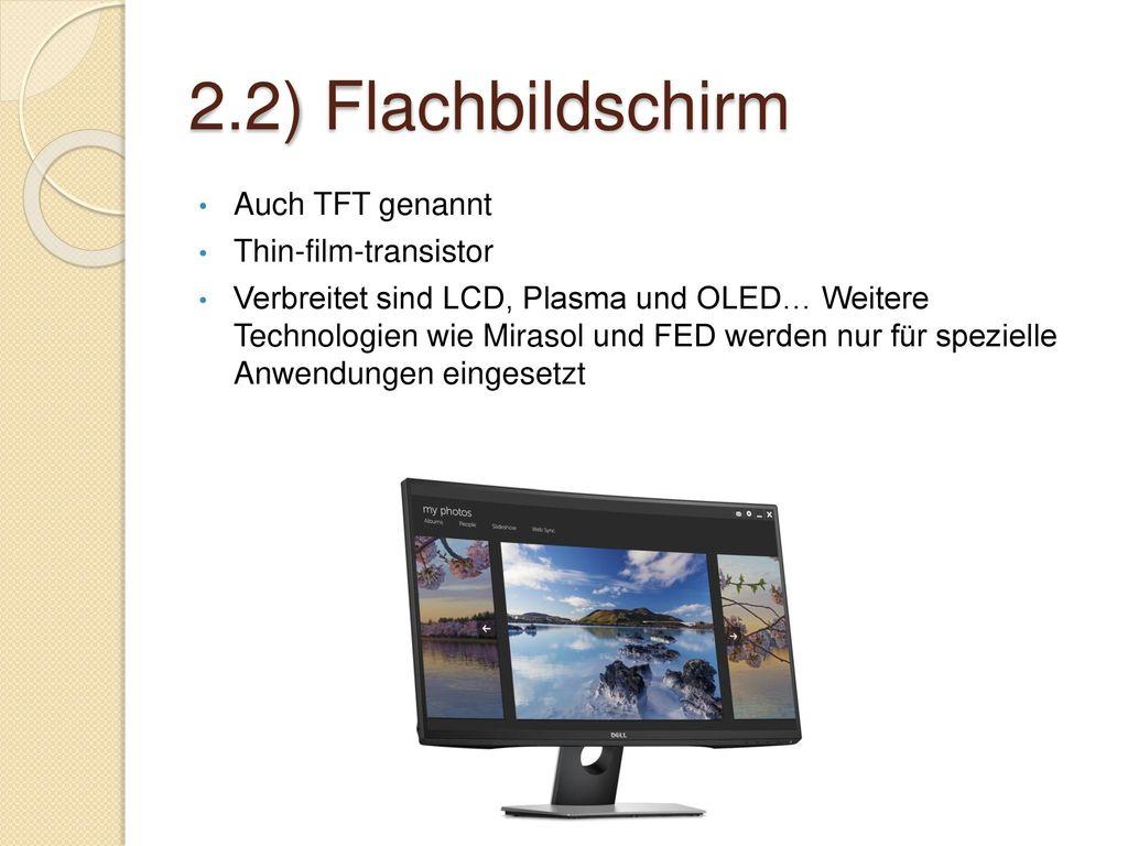 2.2) Flachbildschirm Auch TFT genannt Thin-film-transistor