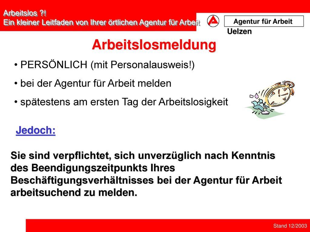 Arbeitslosmeldung PERSÖNLICH (mit Personalausweis!)