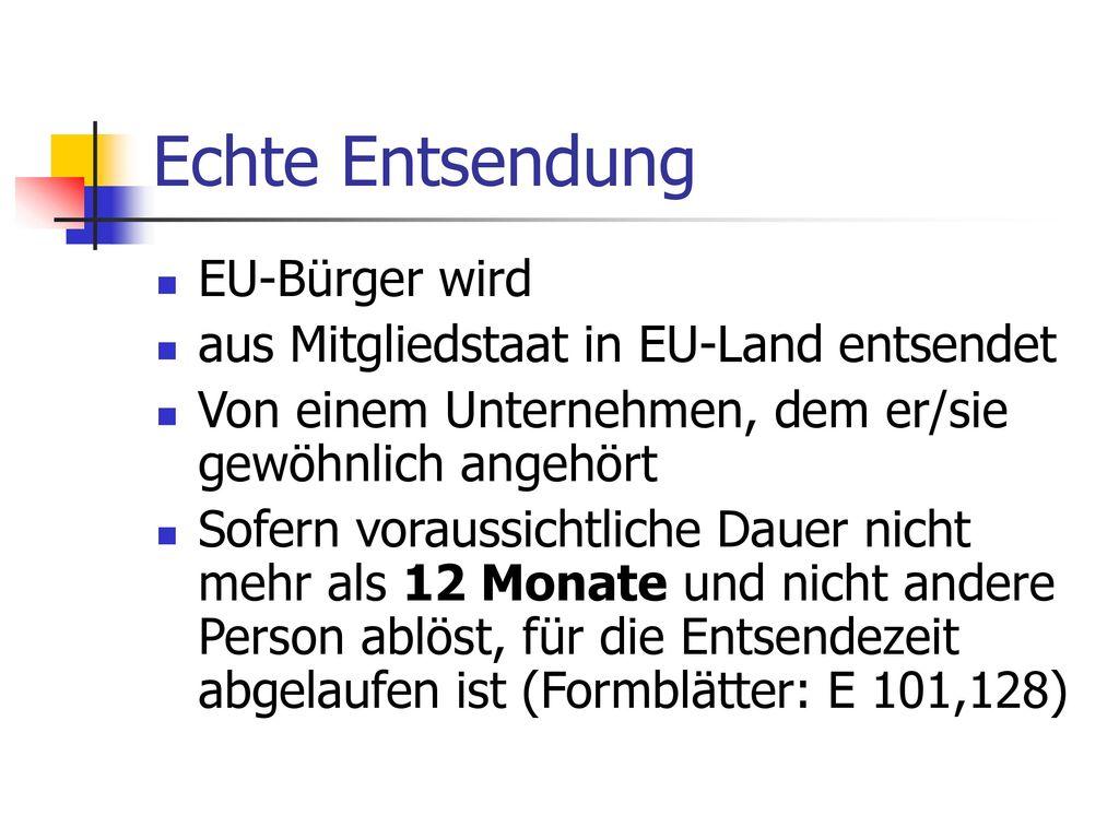 Echte Entsendung EU-Bürger wird aus Mitgliedstaat in EU-Land entsendet