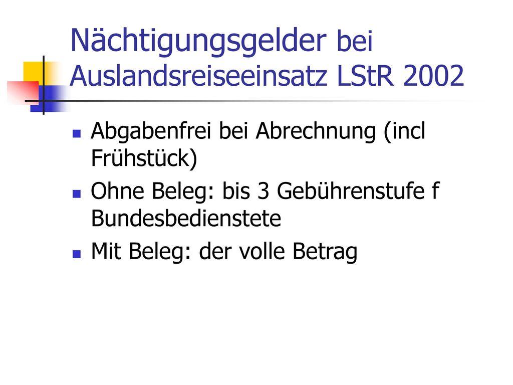 Nächtigungsgelder bei Auslandsreiseeinsatz LStR 2002