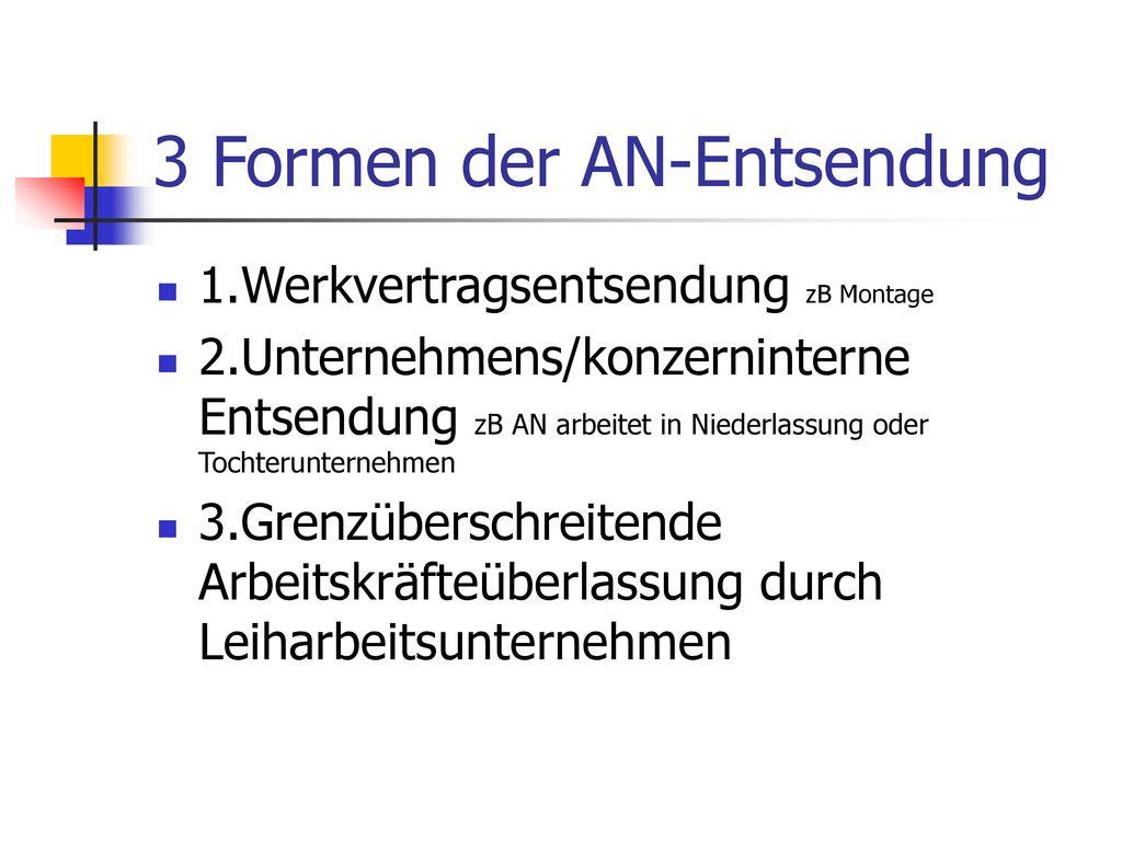 3 Formen der AN-Entsendung