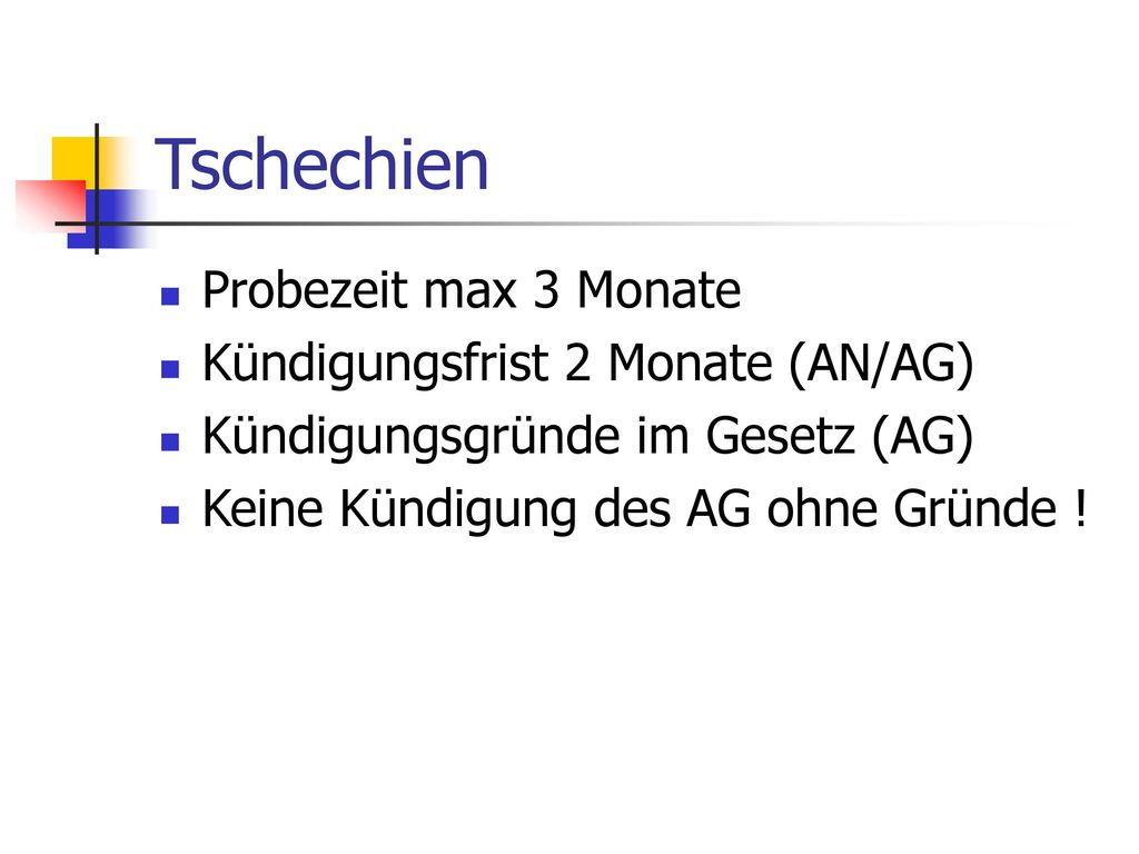 Tschechien Probezeit max 3 Monate Kündigungsfrist 2 Monate (AN/AG)