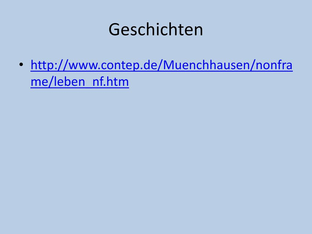 Geschichten http://www.contep.de/Muenchhausen/nonframe/leben_nf.htm