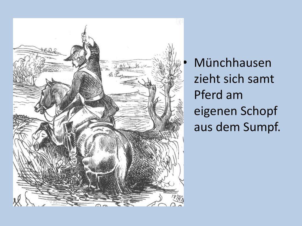 Münchhausen zieht sich samt Pferd am eigenen Schopf aus dem Sumpf.
