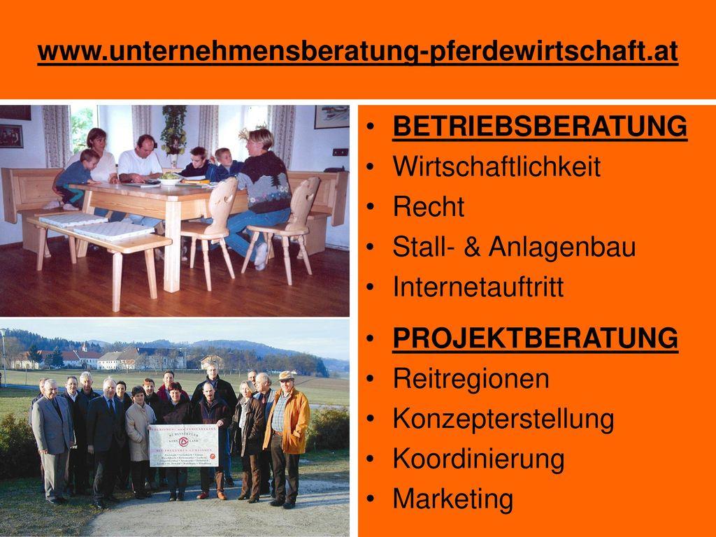 www.unternehmensberatung-pferdewirtschaft.at BETRIEBSBERATUNG. Wirtschaftlichkeit. Recht. Stall- & Anlagenbau.