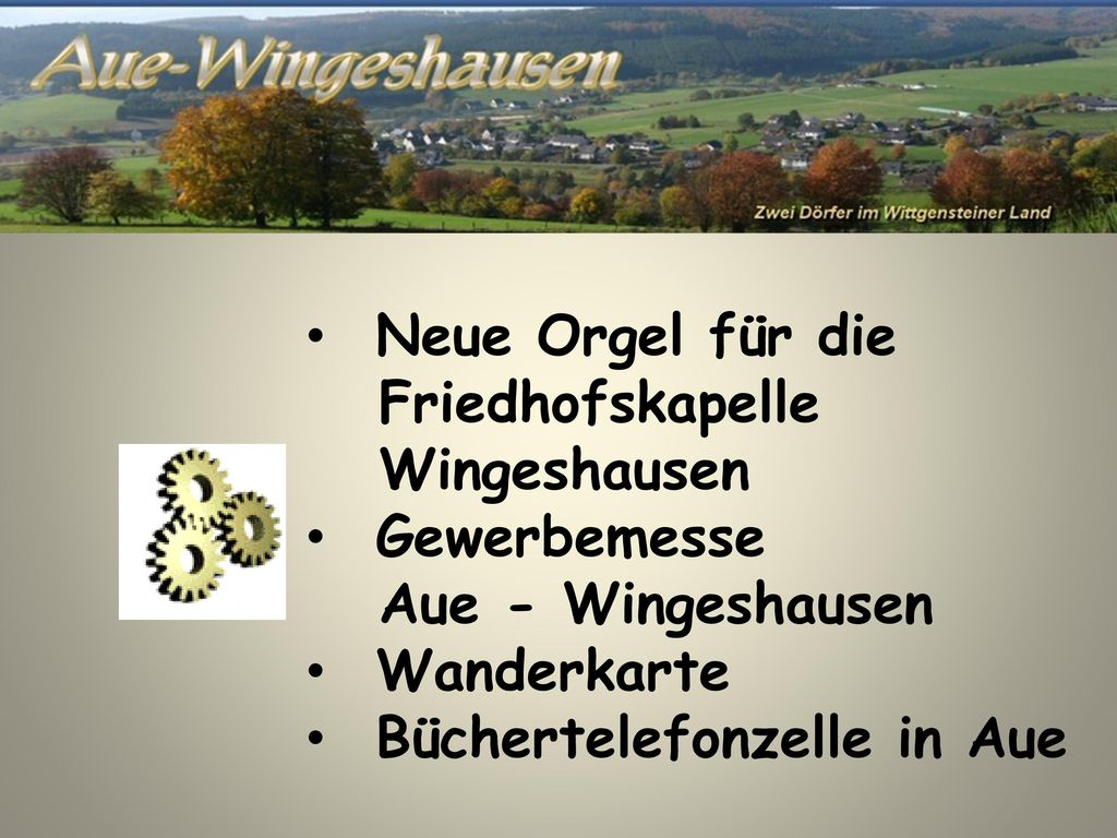 Neue Orgel für die Friedhofskapelle. Wingeshausen. Gewerbemesse. Aue - Wingeshausen. Wanderkarte.