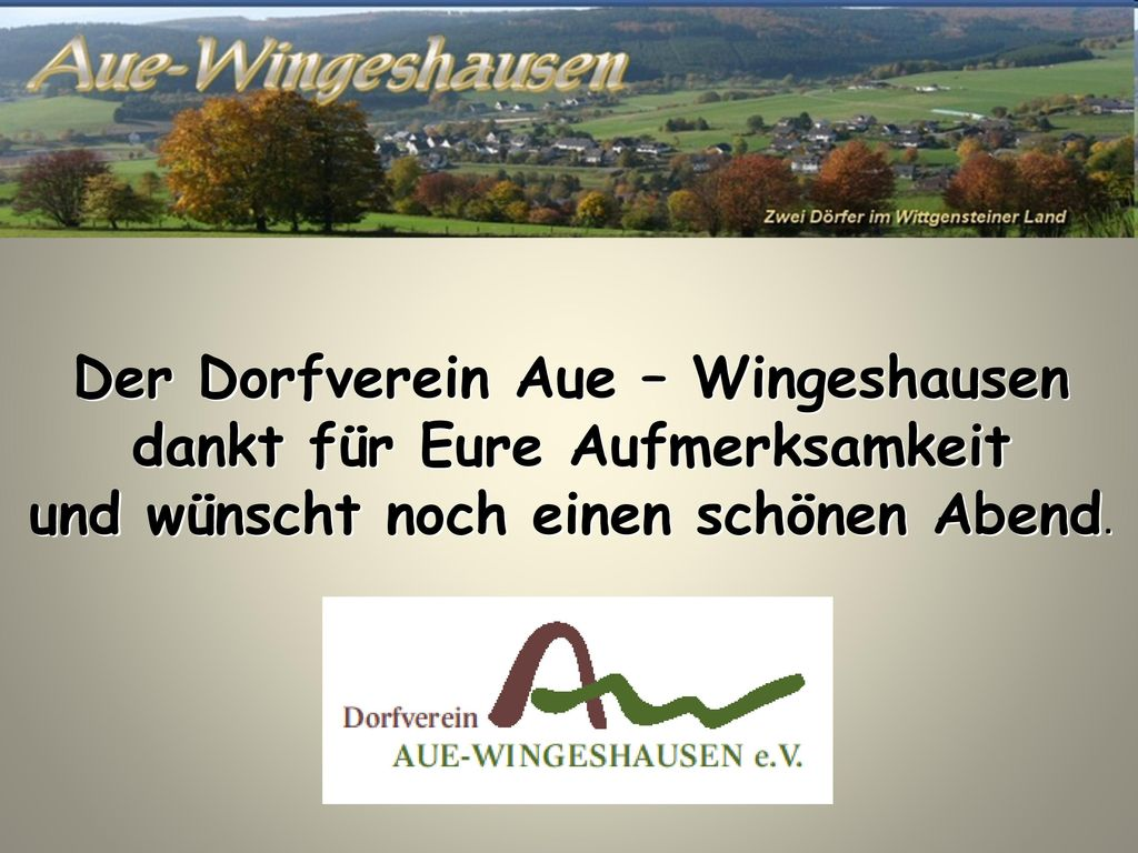 Der Dorfverein Aue – Wingeshausen dankt für Eure Aufmerksamkeit