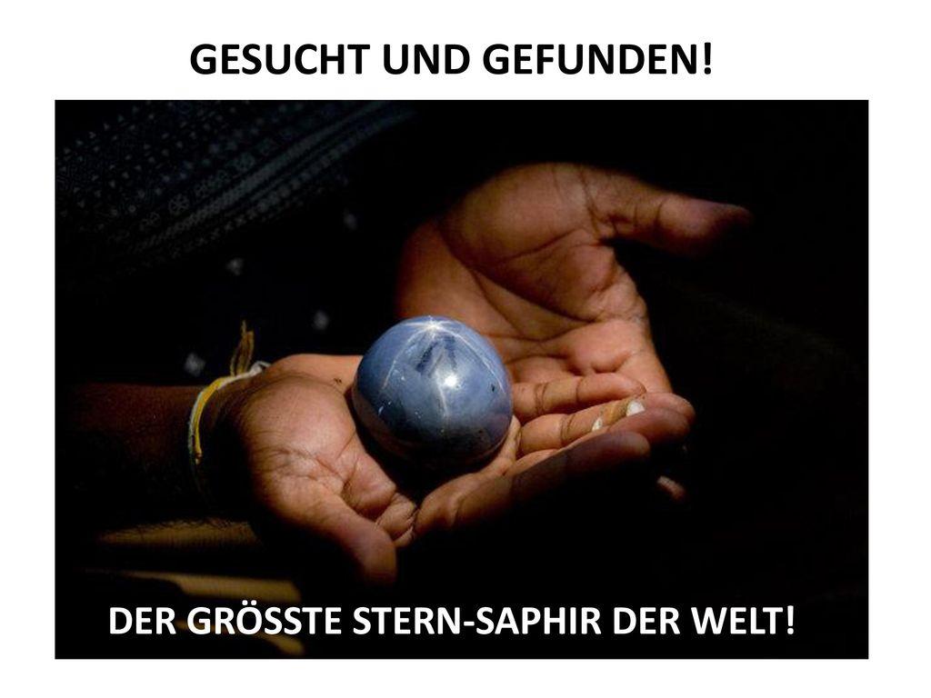 DER GRÖSSTE STERN-SAPHIR DER WELT!