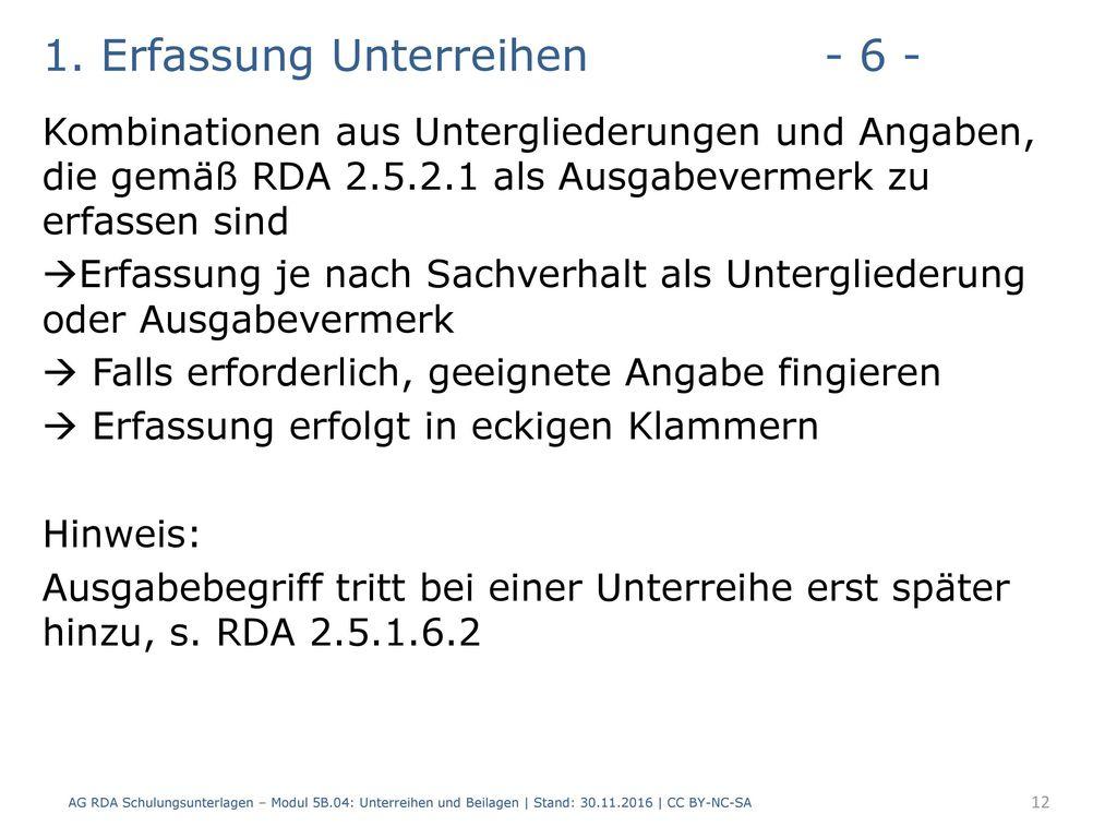 1. Erfassung Unterreihen - 6 -