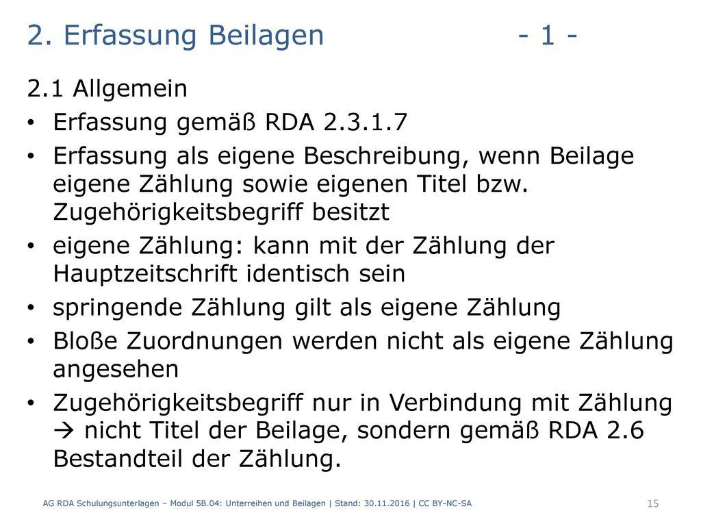 2. Erfassung Beilagen - 1 - 2.1 Allgemein Erfassung gemäß RDA 2.3.1.7