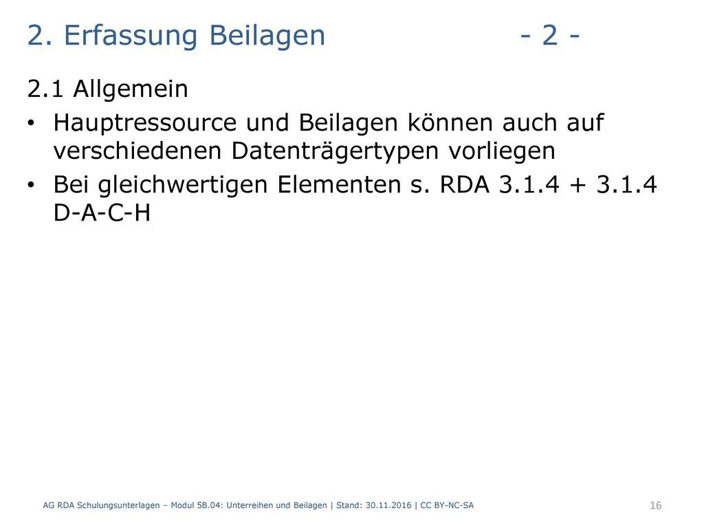 2. Erfassung Beilagen - 2 - 2.1 Allgemein