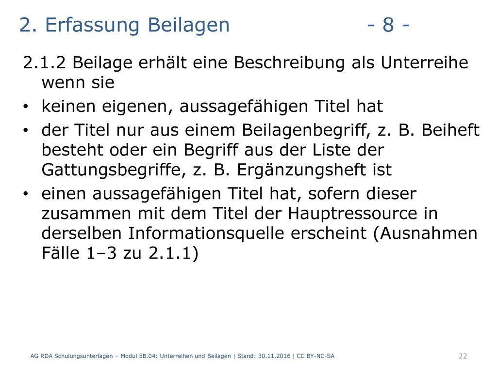 2. Erfassung Beilagen - 8 - 2.1.2 Beilage erhält eine Beschreibung als Unterreihe wenn sie. keinen eigenen, aussagefähigen Titel hat.
