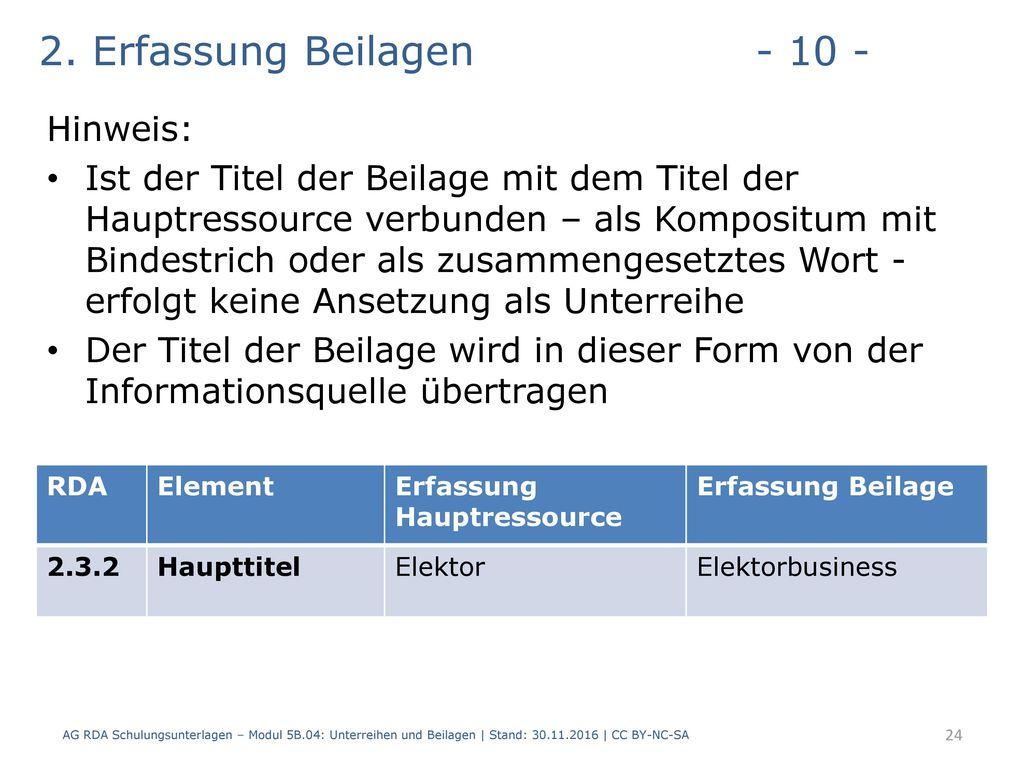 2. Erfassung Beilagen - 10 - Hinweis: