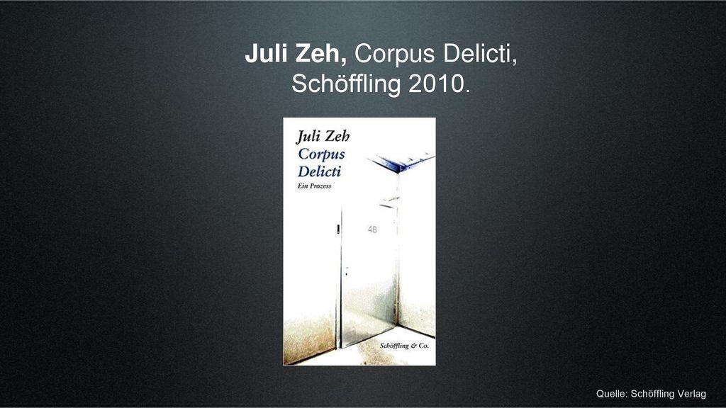 Juli Zeh, Corpus Delicti, Schöffling 2010.