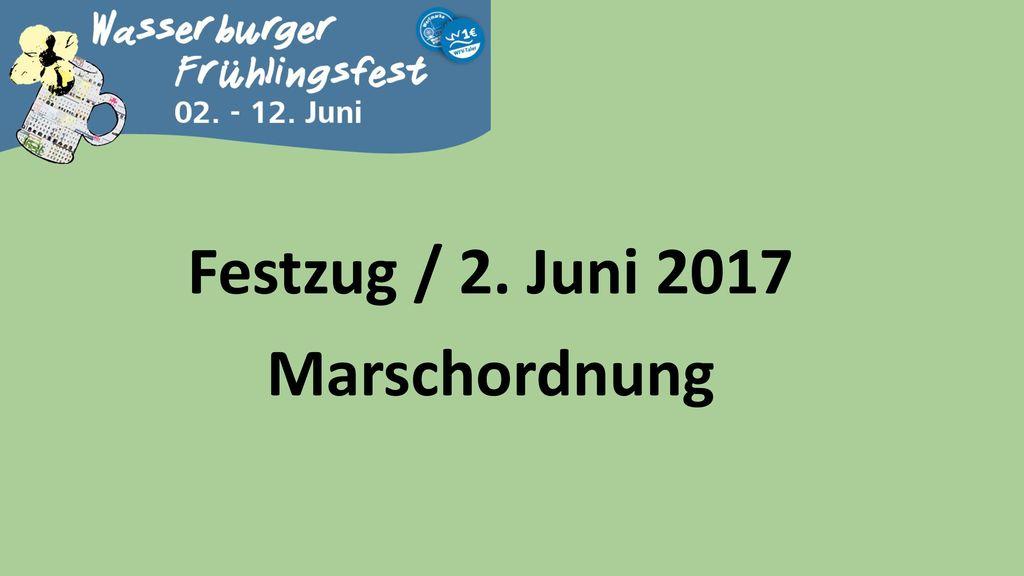 Festzug / 2. Juni 2017 Marschordnung