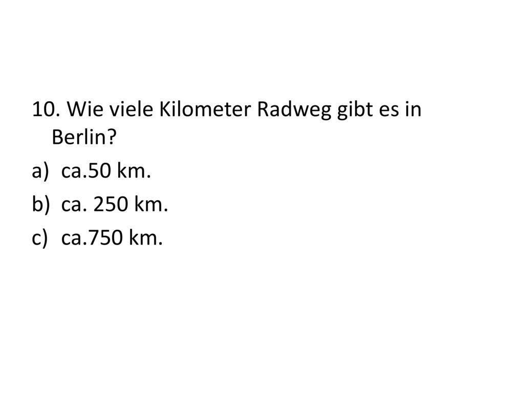 10. Wie viele Kilometer Radweg gibt es in Berlin